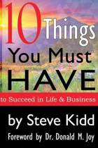 10 Things You Have to Have to Succeed in Life and Business