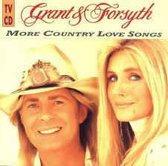 Grant & Forsyth - More country love songs