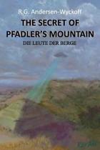 The Secret of Pfadler's Mountain