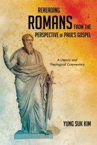 Rereading Romans from the Perspective of Paul's Gospel
