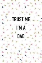 Trust Me I'm a Dad