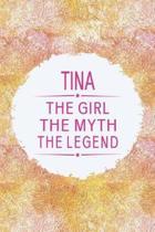 Tina the Girl the Myth the Legend