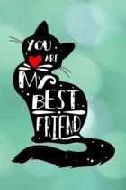 You Are My Best Friend - (Inspirational Lettering with Pet): Cute Friendship Notebook/ Journal to Write in, Blank Lovely Lined Designed Interior (6'' x
