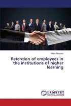 Retention of Employees in the Institutions of Higher Learning