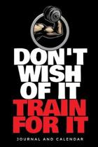 Don't Wish of It Train for It
