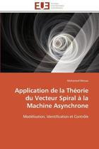 Application de la Th�orie Du Vecteur Spiral � La Machine Asynchrone