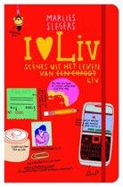 I love Liv - Scenes uit het leven van een chaoot Liv