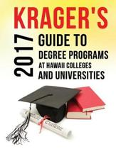 Krager's Guide to Degree Programs at Hawaii Colleges & Universities (2017)
