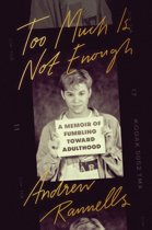TOO MUCH IS NOT ENOUGH A MEMOIR OF FUMBL