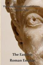 The Cambridge Medieval History Vol 4 - The Eastern Roman Empire