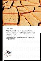Mod�lisation Et Simulation Num�rique de Structures Avec Interfaces