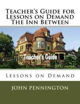 Teacher's Guide for Lessons on Demand the Inn Between