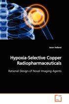 Hypoxia-Selective Copper Radiopharmaceuticals