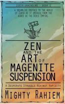 Zen and the Art of Magenite Suspension