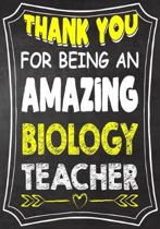 Thank You For Being An Amazing biology Teacher: Teacher Notebook, Journal or Planner for Teacher Gift, Thank You Gift to Show Your Gratitude During Te
