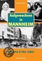 Aufgewachsen in Mannheim in den 60er & 70er Jahren