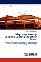 Adaptively Reusing London's Existing Industrial Fabric
