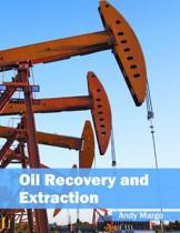 Oil Recovery and Extraction