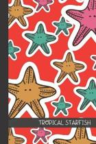 Tropical Starfish: small lined Starfish Notebook / Travel Journal to write in (6'' x 9'') 120 pages