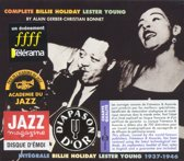 Complete Billie Holliday / Lester Young 1937-1946