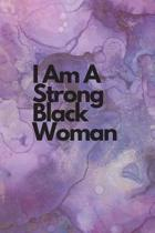 I Am a Strong Black Woman