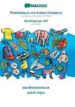Babadada, Plattduutsch Mit Artikel (Holstein) - AzəRbaycan Dili, Dat Bildwoeoerbook - şəKilli LuğəT