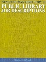 The Neal-Schuman Directory of Public Library Job Descriptions