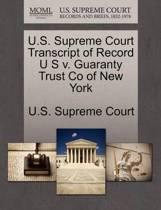 U.S. Supreme Court Transcript of Record U S V. Guaranty Trust Co of New York