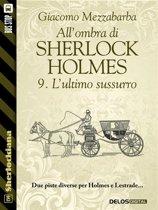 All'ombra di Sherlock Holmes - 9. L'ultimo sussurro