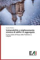 Vulnerabilita E Miglioramento Sismico Di Edifici in Aggregato