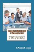 Hospital Marketing & Management: A Quick Reference Guide to Learn Various Aspects of Hospital Management