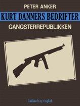 Kurt Danners bedrifter: Gangsterrepublikken