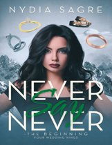Never Say Never - The Beginning Four Wedding Rings