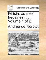Flicia, Ou Mes Fredaines. ... Volume 1 of 2