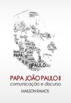 Papa João Paulo II comunicação e Discurso