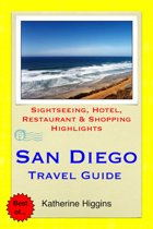 San Diego Travel Guide - Sightseeing, Hotel, Restaurant & Shopping Highlights (Illustrated)