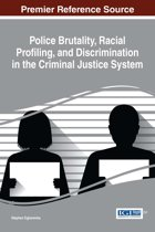 Police Brutality, Racial Profiling, and Discrimination in the Criminal Justice System
