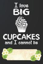 I Love Big Cupcakes and I Cannot Lie Notebook Journal: 110 Blank Lined Paper Pages 6x9 Personalized Customized Notebook Journal Gift For Cupcake Panca