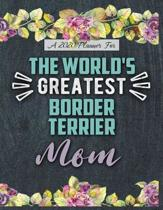 A 2020 Planner for The World's Greatest Border Terrier Mom: Daily and Monthly Pages, A Nice Gift for a Woman or Girl Who Loves Their Pet and Wants to
