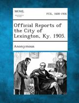Official Reports of the City of Lexington, KY. 1905.