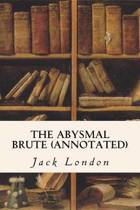 The Abysmal Brute (Annotated)