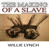 The Willie Lynch Letter and the Making of a Slave