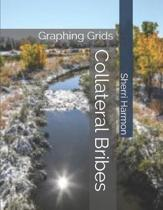 Collateral Bribes: Graphing Grids