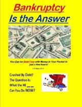 Bankrupty is the Answer