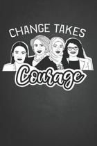 Change takes courage: Notorious Squad Journal for Women and Girls to Write In, Writing Book 6x9 120 pages Wide Ruled Lined Interiors