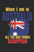 When I Am In Australia All The Bad Things Disappear: Notebook/Diary/Taskbook/120 checked pages/6x9 inch