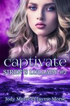 Captivate (Siren's Lullaby, Book 2)