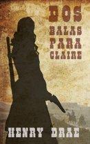 Dos Balas Para Claire