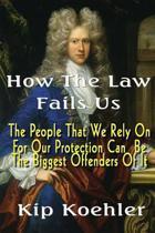How the Law Fails Us