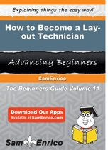 How to Become a Lay-out Technician
